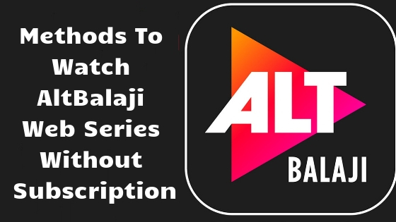 AltBalaji Webseries for free