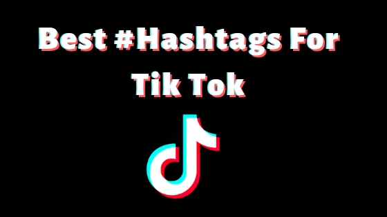 Best Hashtags For Tik Tok